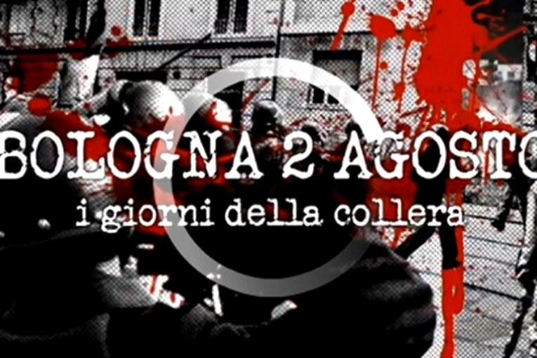 Bologna 2 agosto, i giorni della collera
