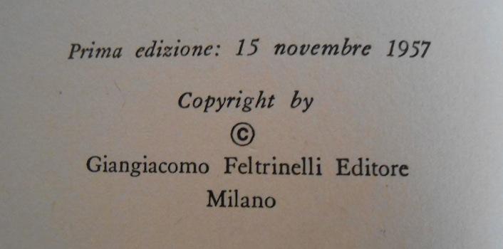 La prima edizione al mondo del romanzo venne stampata da Feltrinelli.
