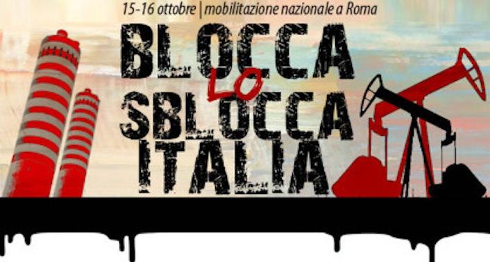 Monta la mobilitazione contro lo Sblocca Italia