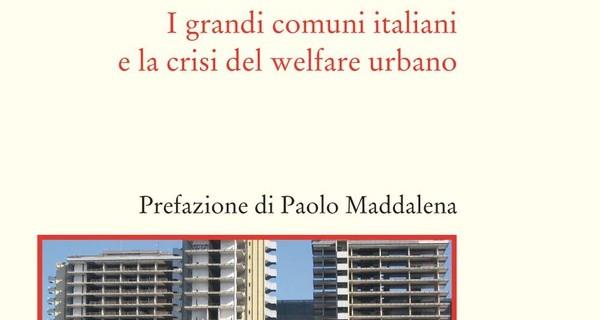 Paolo Berdini, Le città fallite e la crisi del welfare urbano