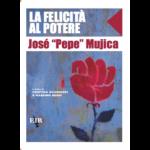 """Pepe Mujica """"La felicità al potere"""" a cura di Cristina Guarnieri e Massimo Sgroi per le edizioni EIR RedReading #9"""