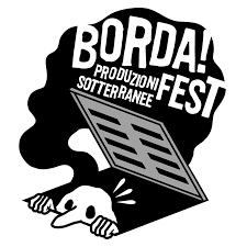Lucca, Borda!Fest: le produzioni sotterranee conquistano la piazza