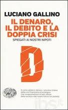 Gallino, la doppia crisi del capitalismo e del sistema ecologico