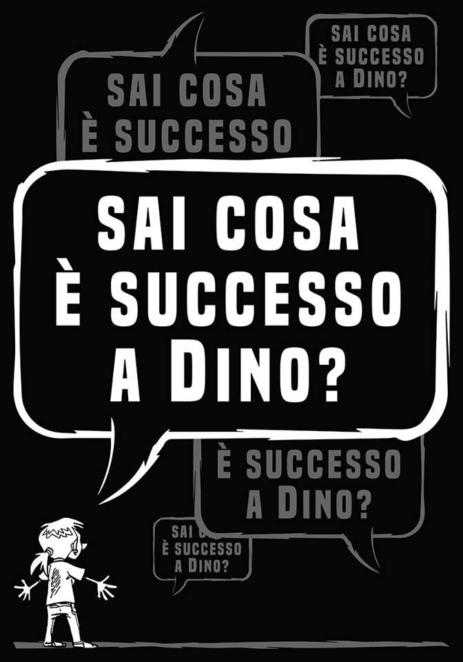 Chi è il Dino dei manifesti? E che cosa gl'è successo?